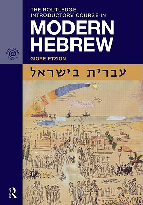 The Routledge Introductory Course in Modern Hebrew By Etzion, Giore